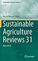 Sustainable Agriculture Reviews 31: Biocontrol (Sustainable Agriculture Reviews (31))