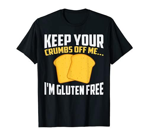 あなたのパン粉を私から離しておけ-申し訳ありませんが、私はグルテンフリーです Tシャツ