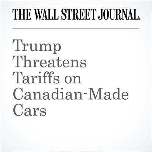 Trump Threatens Tariffs on Canadian-Made Cars copertina