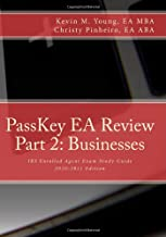 PassKey EA Review, Part 2: Businesses, IRS Enrolled Agent Exam Study Guide 2010-2011 Edition