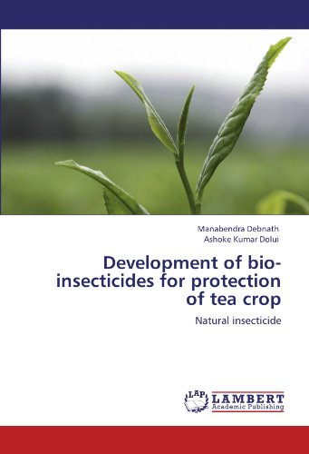 Development of bio-insecticides for protection of tea crop: Natural insecticide