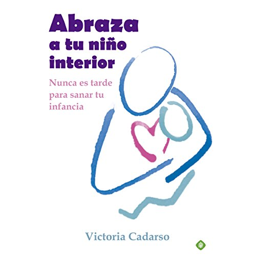 Abraza a tu niño interior [Embrace Your Inner Child] audiobook cover art