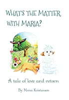 What's the Matter with Maria?: A tale of love and return