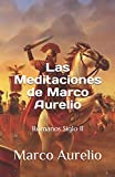 Las Meditaciones de Marco Aurelio: Romanos Siglo II