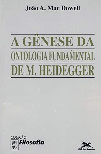 A gênese da ontologia fundamental de M. Heidegger: Ensaio de Caracterização do Modo de Pensar de Sein Und Zeit