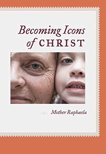 Becoming Icons of Christ (Collections of Talks and Essays Book 3) (English Edition)