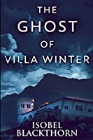 The Ghost of Villa Winter: Large Print Edition