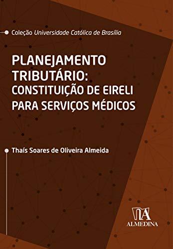 Planejamento Tributário: Constituição de EIRELI Para Serviços Médicos