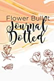 Flower Bullet Journal Dotted: Minimalist Dot Grid Notebook