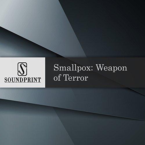 Smallpox: Weapon of Terror audiobook cover art