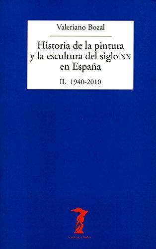 Historia de la pintura y la escultura del siglo XX en España. Vol ...