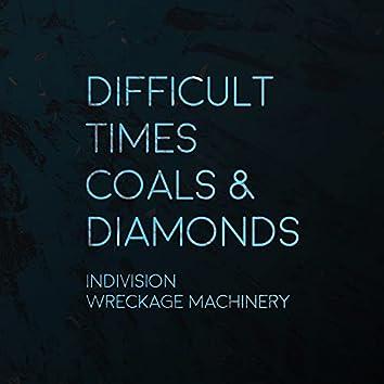 Difficult Times / Coals & Diamonds