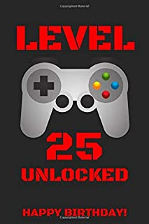 LEVEL 25 UNLOCKED HAPPY BIRTHDAY!: Gamer Notebook / Journal / Diary / Achievement / Card / Appreciation Gift (6 x 9 - 110 Blank Lined Pages)