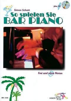 SO SPIELEN SIE BAR PIANO - arrangiert für Klavier - mit CD [Noten / Sheetmusic] Komponist: SCHOTT SIMON