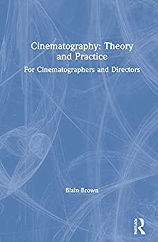 Cinematography  Theory and Practice  For Cinematographers and Directors