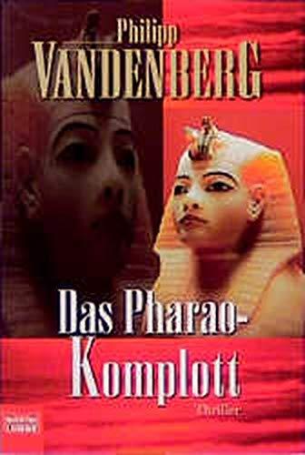 Das Pharao-Komplott (Allgemeine Reihe. Bastei Lübbe Taschenbücher)
