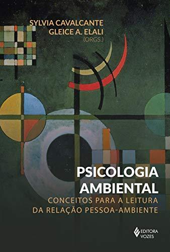 Psicologia ambiental: Conceitos para a leitura pessoa-ambiente