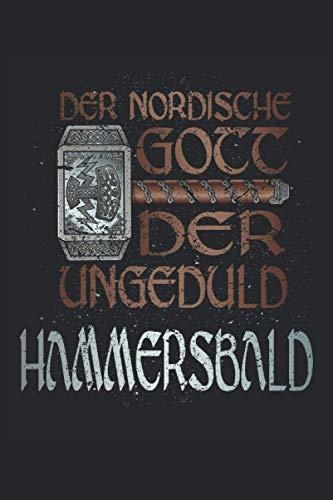 Der nordische Gott der Ungeduld - Hammersbald: Kalender und Notizbuch A5 für echte Wikinger. Kalender ohne Datum zum selbst eintragen. Notizheft und ... Odin Fans. Cooler als eine Geburtstagskarte