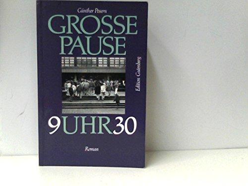 Grosse Pause 9.30 Uhr: Ein Roman (Edition Gutenberg)