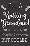 I'm A Knitting Grandma!: Fun Gifts For Seniors Who Love To Knit! A