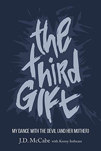 The Third Gift: My Dance With The Devil (And Her Mother)