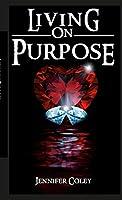 Living On Purpose