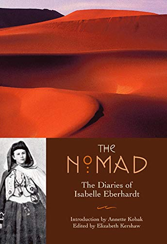 The Nomad: The Diaries of Isabelle Eberhardt [Idioma Inglés]