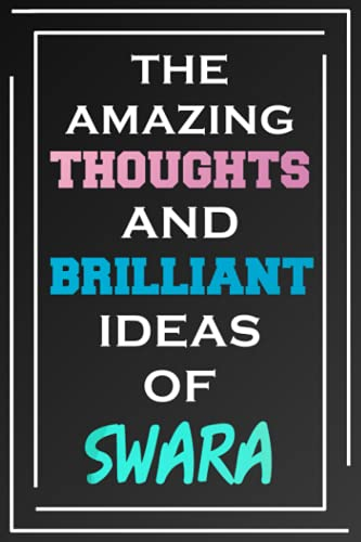 The Amazing Thoughts And Brilliant Ideas Of Swara: Personalized Name Journal for Swara | Composition Notebook | Diary | Gradient Color | Glossy Cover | 108 Ruled Sheets