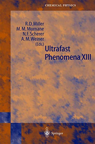 Ultrafast Phenomena XIII: Proceedings of the 13th International Conference, Vancounver, BC, Canada, May 12–17, 2002 (Springer Series in Chemical Physics (71))