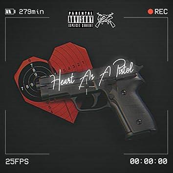Heart As A Pistol