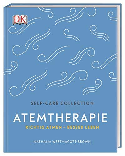 Self-Care Collection. Atemtherapie: Richtig atmen – besser leben