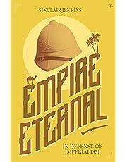 Empire Eternal: In Defense of Imperialism