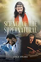 Science of the Supernatural