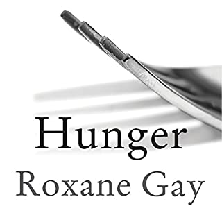 Hunger     A Memoir of (My) Body              By:                                                                                                                                 Roxane Gay                               Narrated by:                                                                                                                                 Roxane Gay                      Length: 5 hrs and 58 mins     222 ratings     Overall 4.6