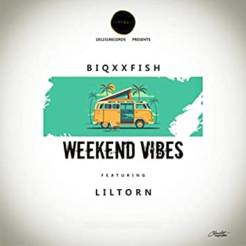 Weekend Vibes (feat. Liltorn)