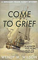 Come to Grief (Sergeant Frank Hardy Mysteries)