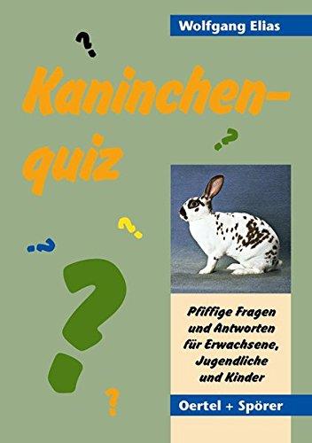 Kaninchen-Quiz. Pfiffige Fragen und Antworten: Pfiffige und knifflige Fragen und Antworten