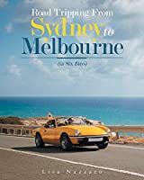Road Tripping from Sydney to Melbourne: In Six Days
