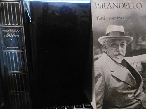 PIRANDELLO TUTTI I ROMANZI TOMO I MONDADORI 1982