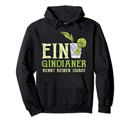 Gindianer Indianer Spruch Gin Cocktail Tonic Alkohol Gin Pullover Hoodie