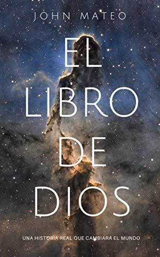 EL LIBRO DE DIOS: Una historia real que cambiará el mundo