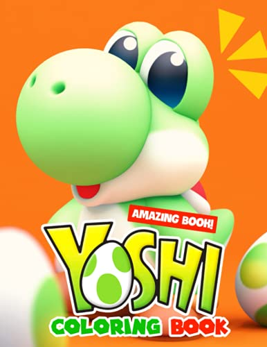 Amazing Book! - Yoshi Coloring Book: Fun And Helpful Activity For All Painting Lovers Featuring Adorable Designs