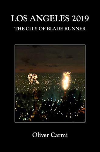 Los Angeles 2019: The City of Blade Runner (English Edition)