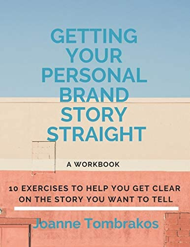 Getting Your Personal Brand Story Straight ten exercises to help you get clear on the story product image
