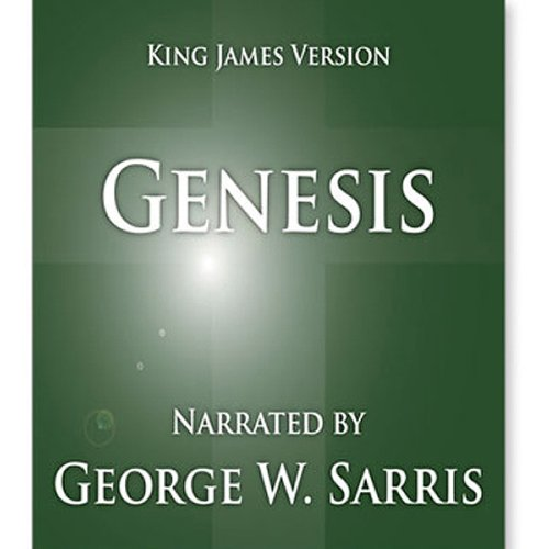 The Holy Bible - KJV: Genesis                   By:                                                                                                                                 George W. Sarris (publisher)                               Narrated by:                                                                                                                                 George W. Sarris                      Length: 4 hrs and 14 mins     32 ratings     Overall 4.3