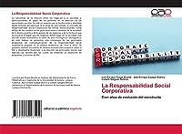 La Responsabilidad Social Corporativa: Cien años de evolución del constructo