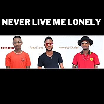 Never Live Me Lonely