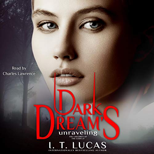Dark Dream's Unraveling Audiobook By I. T. Lucas cover art