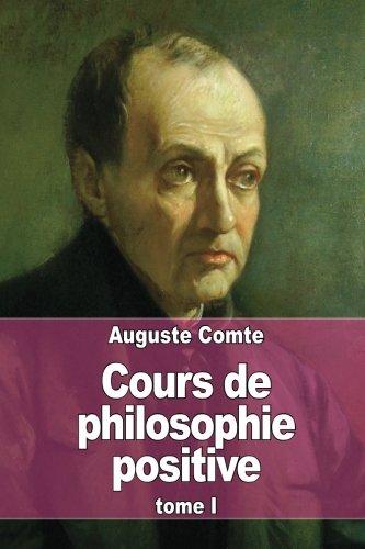 Cours de philosophie positive: Tome 1