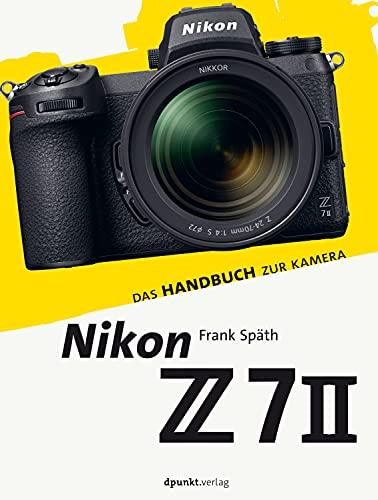 Nikon Z 7II: Das Handbuch zur Kamera (dpunkt.kamerabuch) (German Edition)